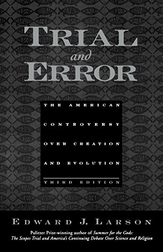 Download Trial and Error: The American Controversy Over Creation and Evolution 0195154711