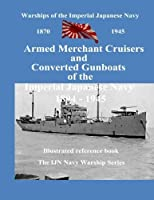 Printing and selling books: Armed Merchant Cruisers and Converted Gunboats of the Imperial Japanese Navy (The IJN Warship Series) (Volume 2) [並行輸入品]