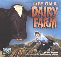 Life on a Dairy Farm (Life on a Farm)