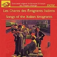 Les Chants Des Emigrants Itali