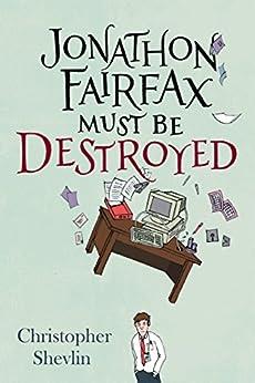 Jonathon Fairfax Must Be Destroyed by [Shevlin, Christopher]