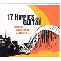 17 Hippies Play Guitar by 17 HIPPIES