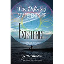The Defining Statements Of Existence