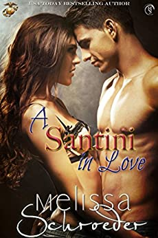 A Santini in Love (The Santinis Book 6) by [Schroeder, Melissa]