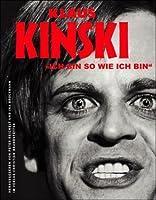 Klaus Kinski. 'Ich bin so wie ich bin'.