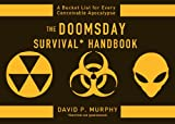 The Doomsday Survival Handbook: Bucket Lists for Every Conceivable Apocalypse (English Edition)