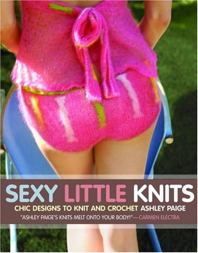 Sexy Little Knits: Chic Designs to Knit and Crochet