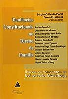 Tendências Constitucionais No Direito De Família: Estudos Em Homenagem Ao Prof. José Carlos Teixeira Giorgis