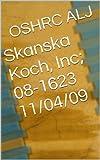 Skanska Koch, Inc; 08-1623  11/04/09 (English Edition)