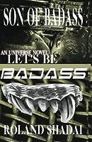 Son of Badass: Let's Be Badass