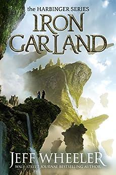 Iron Garland (Harbinger Book 3) by [Wheeler, Jeff]