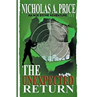 The Unexpected Return: An Ace Stone Adventure III