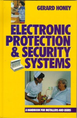 Download Electronic Protection and Security Systems: A Handbook for Installers and Users 0750625015