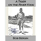 A Tiger on the River Kwai: AVG Flying Tiger Pilot Charles D. Mott, An Interview (Flying Tigers Book 5) (English Edition)