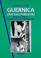 Guernica und das Publikum. Picassos Bild im Widerstreit der Meinungen