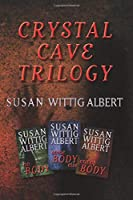 The Crystal Cave Trilogy: The Omnibus Edition of the Crystal Cave Trilogy