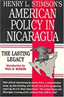 Henry L. Stimson's American Policy in Nicaragua: The Lasting Legacy