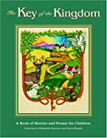The Key Of The Kingdom: A Book of Stories and Poems for Children