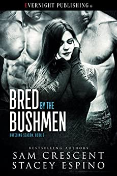 Bred by the Bushmen (Breeding Season Book 2) by [Crescent, Sam, Espino, Stacey]