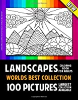 Landscapes Coloring Book For Adults World's Best Edition: 100 Amazing Landscapes Colouring Books Pictures For Relaxation and Stress Relief (Landscapes Coloring Book For Adults - Landscape Colouring Books For Adults)