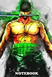 """Notebook: Zoro Onepiece Watercolor , Journal for Writing, College Ruled Size 6"""" x 9"""", 110 Pages"""