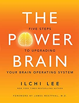 The Power Brain: Five Steps to Upgrading Your Brain Operating System by [Lee, Ilchi]