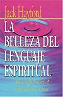 LA Belleza Del Lenguaje Espiritual/the Beauty of Spiritual Language