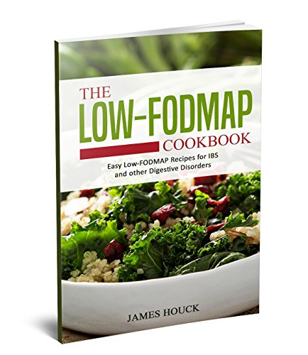 The Low-FODMAP Diet: The Ultimate Low-FODMAP Cookbook for Beginners : Easy Low-FODMAP Recipes for IBS and Other Digestive Disorders (English Edition)