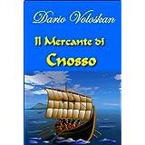 IL MERCANTE DI CNOSSO (Italian Edition)