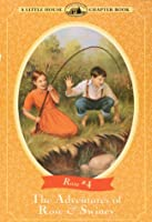 The Adventures of Rose & Swiney: Adapted from the Rose Years Books (Little House Chapter Book)