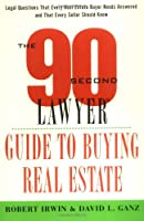 The 90 Second Lawyer Guide to Buying Real Estate