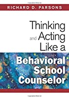 Thinking and Acting Like a Behavioral School Counselor