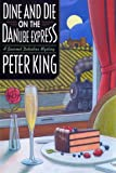 Dine and Die on the Danube Express: A Gourmet Detective Mystery (Gourmet Detective, 8)