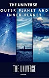 THE UNIVERSE: OUTER PLANETS AND INNER PLANETS (English Edition)