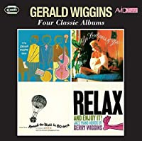 Four Classic Albums (The Gerald Wiggins Trio / The Loveliness Of You / Music From Around The World In Eighty Days / Relax And Enjoy It) by Gerald Wiggins