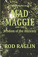 Mad Maggie and the Wisdom of the Ancients (Eco-Warriors)