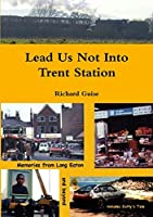 Lead Us Not Into Trent Station