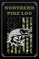 Northern Pike Log: Fishing Log Fisherman Logbook Journal Notebook