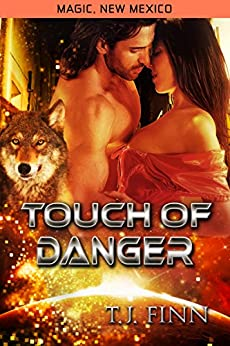 Touch of Danger (Magic, New Mexico Book 28) by [Finn, TJ]