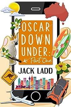 Oscar Down Under: Part One by [Ladd, Jack]