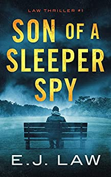 Son of a Sleeper Spy by [Law, E.J.]