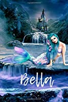 Bella: Personalised Mermaid Cover Notebook | 160 Ruled Pages | 6x9 Journal | Paperback Diary | Glossy Finish