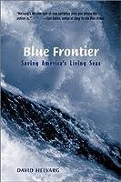 The Blue Frontier: Saving America's Living Seas