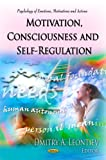 Motivation, Consciousness and Self-Regulation (Psychology of Emotions, Motivations and Actions)