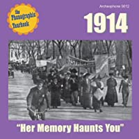 1914: Her Memory Haunts You by Various Artists (2011-10-11)