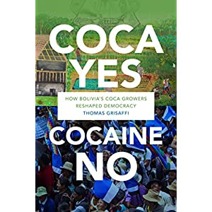 Coca Yes, Cocaine No: How Bolivia's Coca Growers Reshaped Democracy