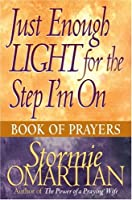 Just Enough Light For The Step I'm: On Book Of Prayers