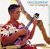 CROSSCURRENT by JAKE SHIMABUKURO (2003-07-02)