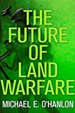 The Future of Land Warfare (Geopolitics in the 21st Century) 画像