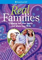 Real Families: Figuring Out Your Family and Where You Fit in (American Girl Library)